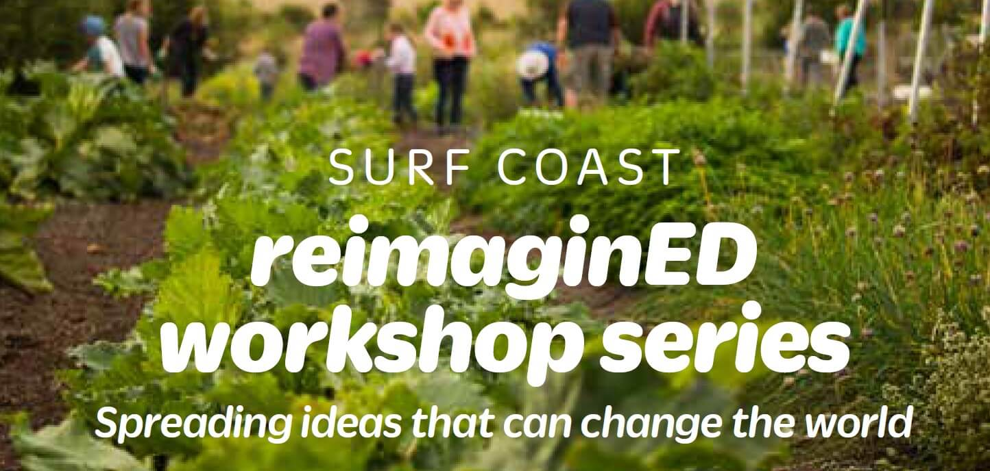 Surf Coast ReimaginED – Workshop Series